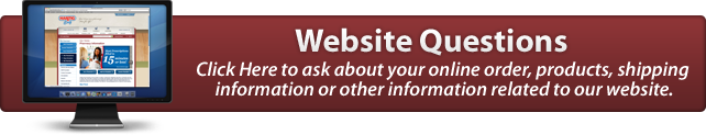 Click Here to ask about your online order, products, shipping information or other information related to our website.