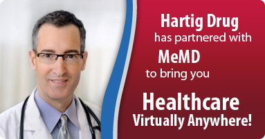 Hartig Drug has partnered with MeMD to bring you Healthcare Virtually Anywhere!
